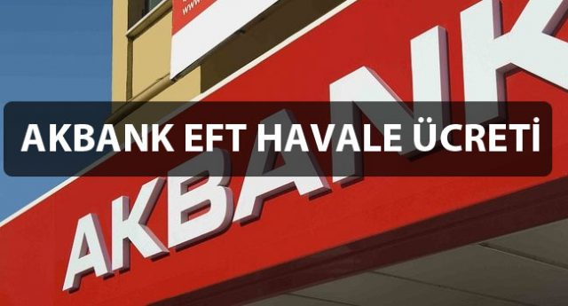 Photo of Akbank Eft ve Havale Ücreti